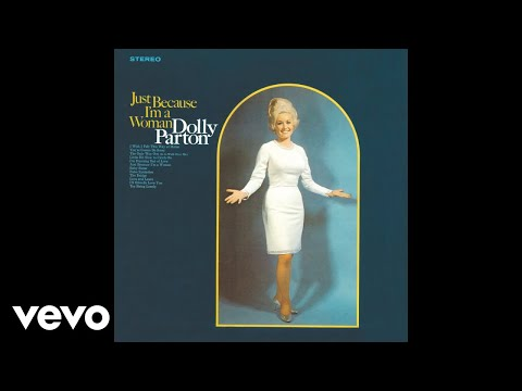 Dolly Parton - Just Because I'm a Woman (Official Audio)