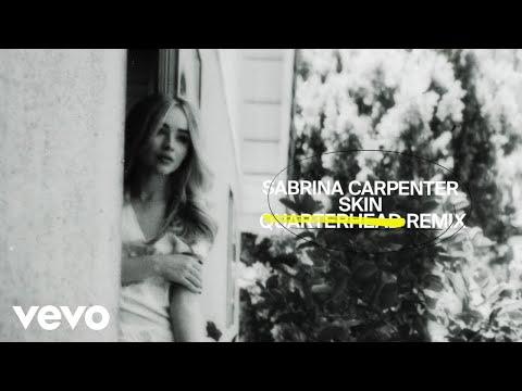Sabrina Carpenter - Skin (Quarterhead Remix / Audio)