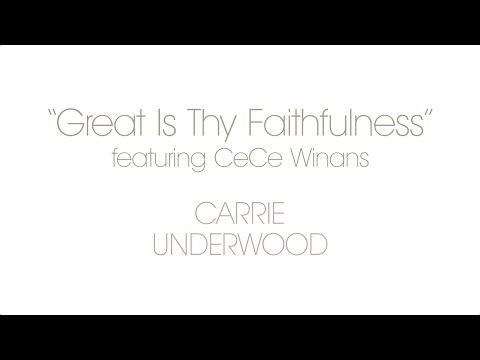 Carrie Underwood – Great Is Thy Faithfulness featuring CeCe Winans (Behind The Song)