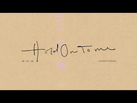 Lauren Daigle - Hold On To Me (Official Audio Video)