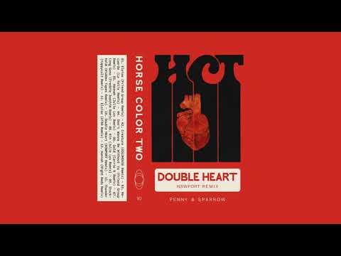 Penny & Sparrow- Double Heart (N3EWPORT Remix)