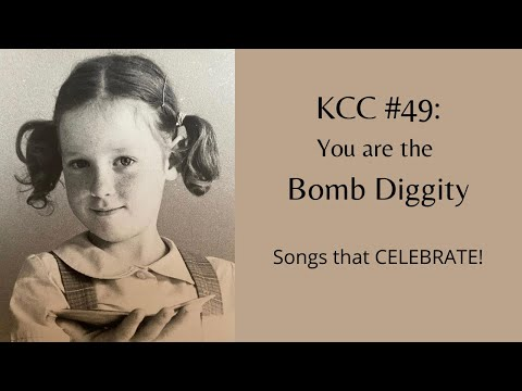 Kitchen Covid Concert #49 - You are the Bomb Diggity: Songs that CELEBRATE