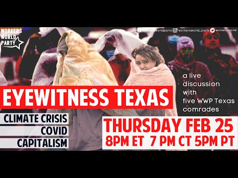 EYEWITNESS TEXAS: Climate Crisis, COVID, Capitalism