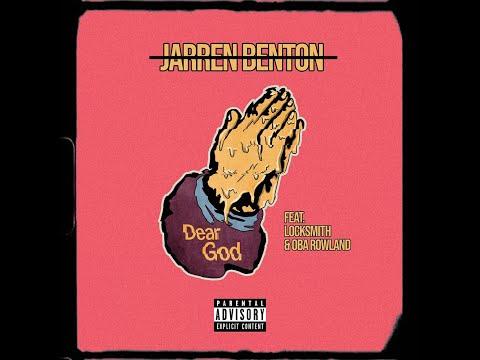 Jarren Benton - Dear God - ft. Locksmith, Oba Rowland (Audio)