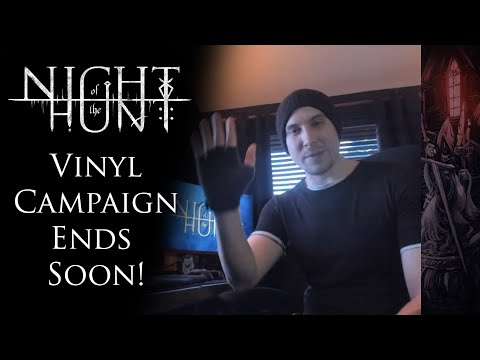 Night of the Hunt Vinyl Campaign 2 DAYS LEFT!