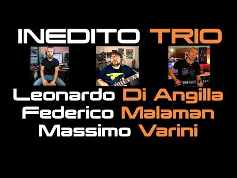 Inedito TRIO - Di Angilla - Malaman - Varini - Chick to Chick