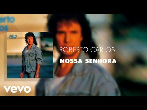 Roberto Carlos - Nossa Senhora (Áudio Oficial)