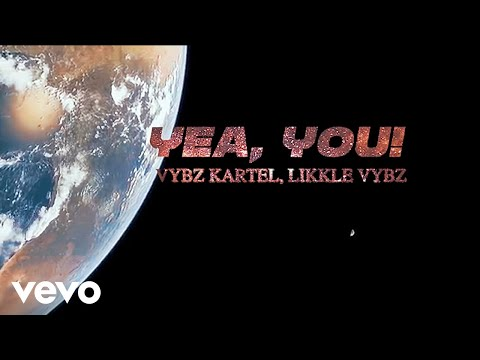 Vybz Kartel, Likkle Vybz - Yea You (Official Video)