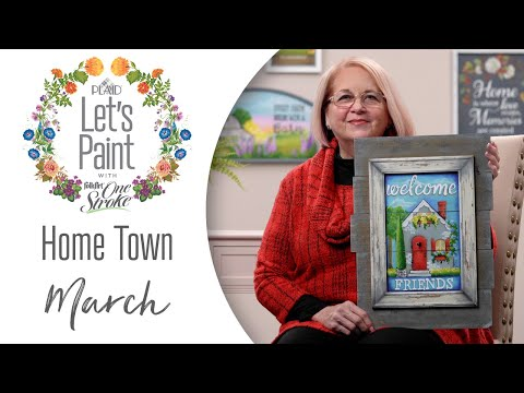 Let's Paint - FolkArt One Stroke Home Town with Donna Dewberry - March: Welcome Friends
