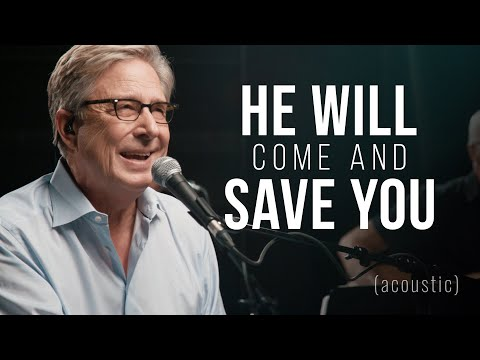 Don Moen - He Will Come and Save You (Acoustic) | Praise and Worship Music