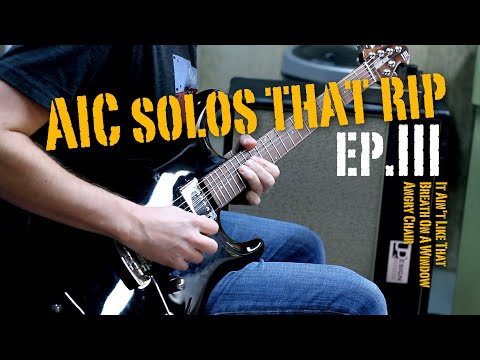 Alice in Chains Solos That Rip - Ep. III - It Ain't Like That , Breath On A Window, Angry Chair