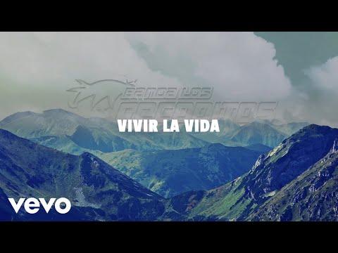 Banda Los Recoditos - Vivir La Vida (LETRA)
