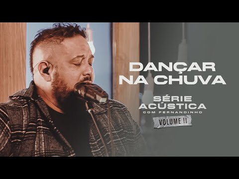 Dançar Na Chuva - Série Acústica Com Fernandinho Vol. II