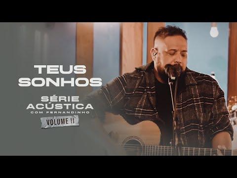 Teus Sonhos - Série Acústica Com Fernandinho Vol. II