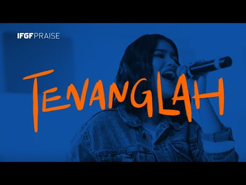 Tenanglah / Tiada yang Lain - IFGF Praise // Live Worship