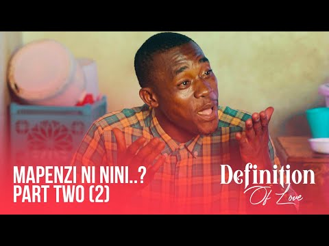 Mapenzi Ni nini...? Part two ( Definition of love )