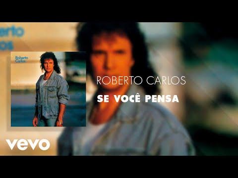 Roberto Carlos - Se Você Pensa (Áudio Oficial)