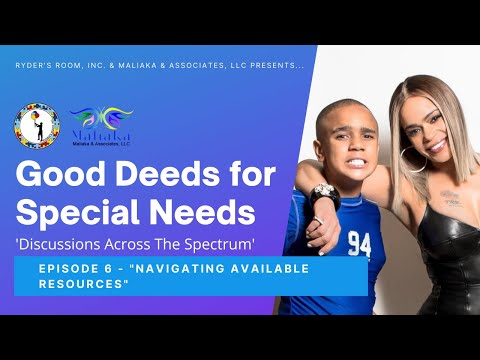 """""""Good Deeds for Special Needs"""" - Ep. 6: Navigating Available Resources"""