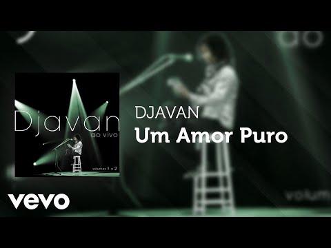 Djavan - Um Amor Puro (Áudio Oficial)