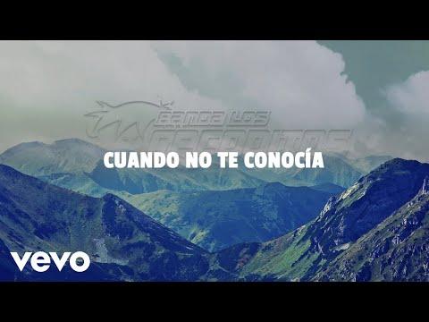 Banda Los Recoditos - Cuando No Te Conocía (LETRA)