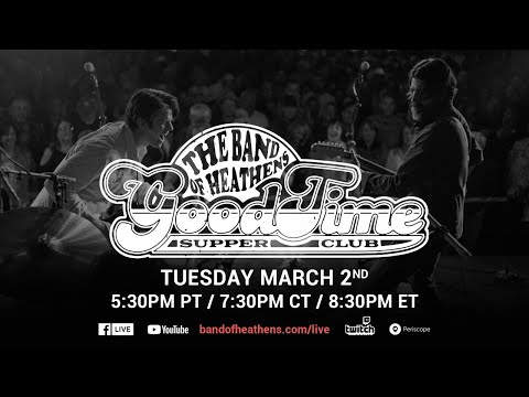 The Band of Heathens | Good Time Supper Club Ep. 46 | 03/02/21