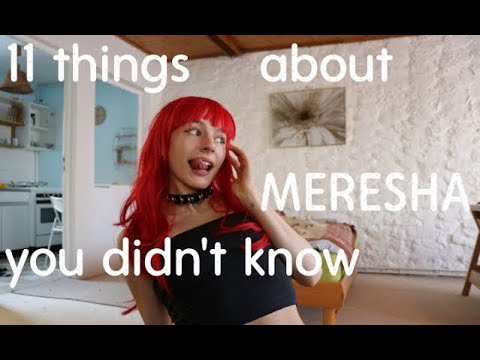 MERESHA// 11 THINGS YOU DIDN'T KNOW