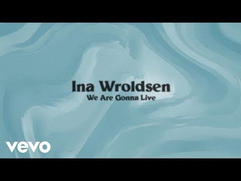 Ina Wroldsen - We Are Gonna Live (Lyric Video)