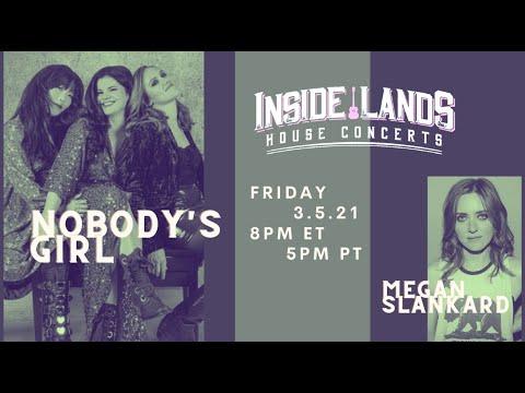 Inside Lands presents Nobody's Girl with Nobody's Girl-Friend Megan Slankard / Mar 5, 2021