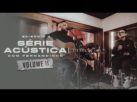 Série Acústica Com Fernandinho Vol. II - Episódio 2 - Completo