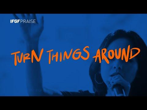Turn Things Around - IFGF Praise // Live Worship