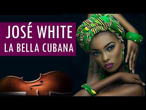 LA BELLA CUBANA - José White