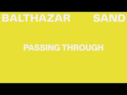 Balthazar - Passing Through (Lyric Video)
