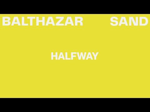 Balthazar - Halfway (Lyric Video)