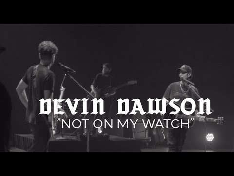 Devin Dawson - Not On My Watch (Behind the Song)