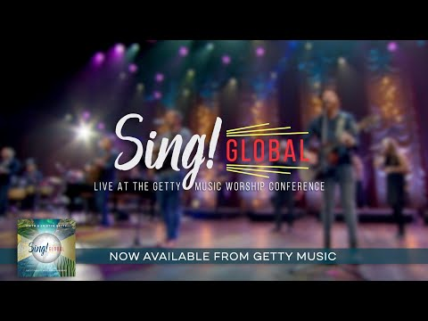 Sing! Global Album Out Now! | Feat. Keith & Kristyn Getty, Matt Redman, Steven Curtis, Shane & Shane