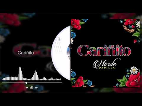 Nicole Padilla - Cariñito (Audio)