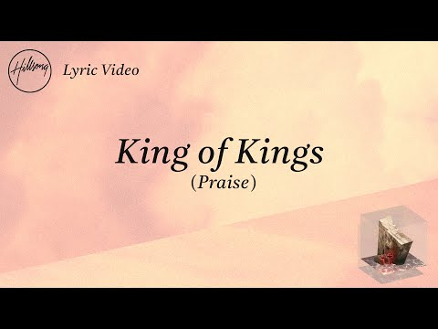King of Kings (Praise) [Official Lyric Video] - Hillsong Worship