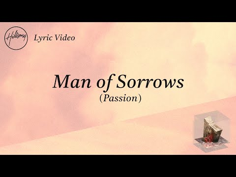 Man of Sorrows (Passion) [Official Lyric Video] - Hillsong Worship