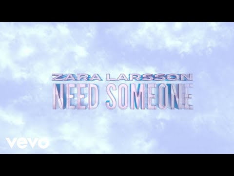 Zara Larsson - Need Someone (Official Lyric Video)