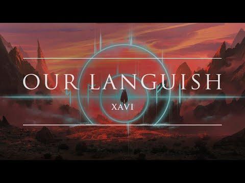 Xavi - Our Languish | Ophelia Records