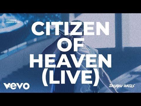 Tauren Wells - Citizen of Heaven (Live)