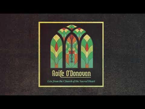 Aoife O'Donovan - Lay My Burden Down (Live)