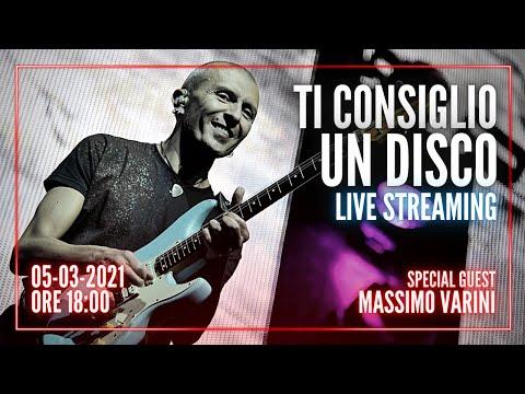 Massimo Varini ospite di Ti Consiglio un Disco LIVE STREAM #6 - 05/03/2021 18.00