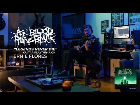 As Blood Runs Black - Legends Never Die - Guitar Play-through - Ernie Flores