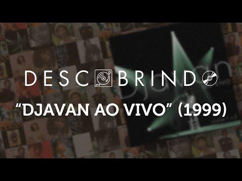 """Descobrindo: Djavan """"Djavan Ao Vivo"""" (1999)"""