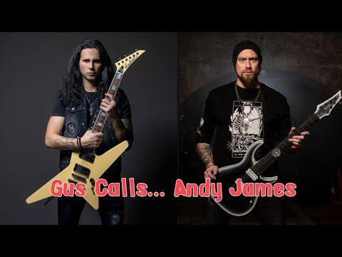 Gus calls... Andy James (5 Finger Death Punch)