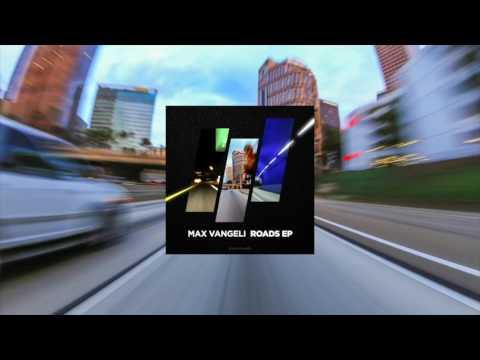 Max Vangeli - Roads