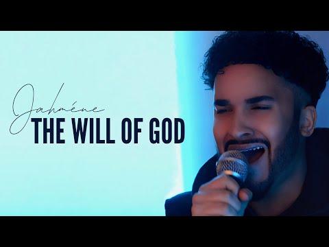 The Will Of God | Jahméne
