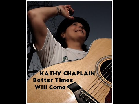 Kathy Chaplain - Better Times Will Come (Janis Ian)