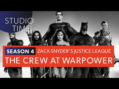 The Crew at Warpower - Zack Snyder's Justice League [Studio Time: S4E1]